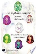 Libro de La Siptima Mujer: Cuentos Dedicados