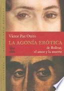 Libro de La Agonía Erótica De Bolívar, El Amor Y La Muerte