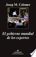 Libro de El Gobierno Mundial De Los Expertos
