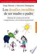 Libro de Los Desafío Sinvisibles De Ser Padre O Madre