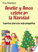 Libro de Amelie Y Amos Celebran La Navidad