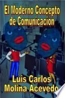Libro de El Moderno Concepto De Comunicación