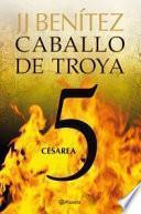 Libro de Cesarea. Caballo De Troya 5
