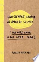 Libro de Uno Siempre Cambia Al Amor De Su Vida