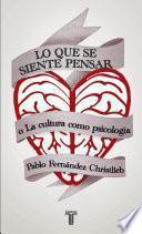 Libro de Lo Que Se Siente Pensar O La Cultura Como Psicología