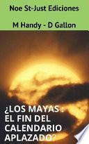 Libro de ¿ Los Mayas : El Fin Del Calendario Aplazado ?