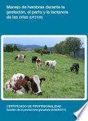 Libro de Uf2166   Manejo De Hembras Durante La Gestación, El Parto Y La Lactancia De Las Crías
