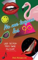 Libro de No Me Toques Los 90 (fixed Layout)