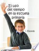 Libro de El Uso Del Tiempo En La Escuela Primaria