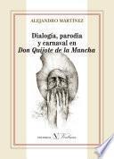 Libro de Dialogía, Parodia Y Carnaval En Don Quijote De La Mancha