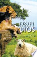 Libro de Decidi Creerle A Dios