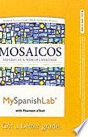 Libro de Myspanishlab With Pearson Etext    Access Card    For Mosaicos