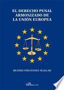 Libro de El Derecho Penal Armonizado De La Unión Europea