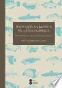 Libro de Piscicultura Marina En Latinoamérica. Bases Científicas Y Técnicas Para Su Desarrollo (ebook)