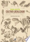 Libro de Manual Básico De Cultivo Localizado. Riego Y Fertirrigación