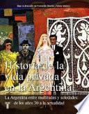 Libro de Historia De La Vida Privada En La Argentina: La Argentina Entre Multitudes Y Soledades, De Los Años Treinta A La Actualidad