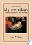 Libro de El Primer Milagro Y Otros Cuentos Navideños