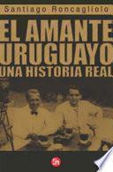 Libro de El Amante Uruguayo / The Uruguayan Lover