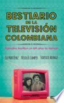 Libro de Bestiario De La Televisión Colombiana