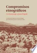 Libro de Compromisos Etnográficos. Un Homenaje A Joan Frigolé
