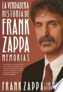 Libro de La Verdadera Historia De Frank Zappa