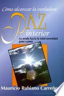 Libro de Cómo Alcanzar La Verdadera Paz Interior