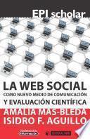 Libro de La Web Social Como Nuevo Medio De Comunicación Y Evaluación Científica