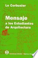 Libro de Mensaje A Los Estudiantes De Arquitectura