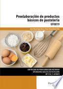 Libro de Uf0819   Preelaboración De Productos Básicos De Pastelería