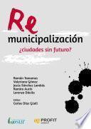 Libro de Remunicipalización: ¿ciudades Sin Futuro?