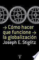 Libro de Cómo Hacer Que Funcione La Globalización