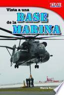 Libro de Visita Una Base De La Marina = A Visit To A Marine Base