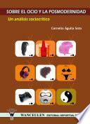 Libro de Sobre El Ocio Y La Posmodernidad. Un Análisis Sociocrítico