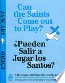 Libro de Can The Saints Come Out To Play?/pueden Salir A Jugar Los Santos?: January