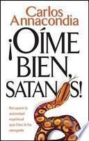 Libro de Oime Bien Satanas! = Listen To Me Satan!