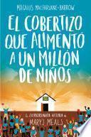 Libro de El Cobertizo Que Alimentó A Un Millón De Niños