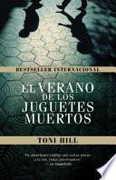 Libro de El Verano De Los Juguetes Muertos / The Summer Of The Dead Toys