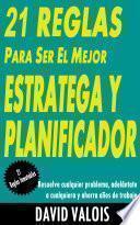 Libro de 21 Reglas Para Convertirte En El Mejor Estratega Y Planificador
