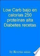 Libro de Low Carb Bajo En Calorías 250 Proteínas Alta Diabetes Recetas