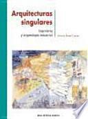 Libro de Arquitecturas Singulares : Ingeniería Y Arqueología Industrial