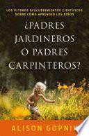 Libro de ¿padres Jardineros O Padres Carpinteros?
