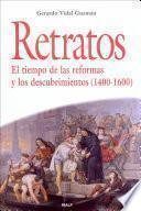 Libro de Retratos. El Tiempo De Las Reformas Y Los Descubrimientos (1400 1600)