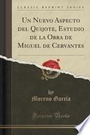 Libro de Un Nuevo Aspecto Del Quijote, Estudio De La Obra De Miguel De Cervantes (classic Reprint)