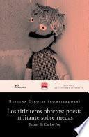 Libro de Los Titiriteros Obreros: Poesía Militante Sobre Ruedas
