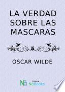 Libro de La Verdad Sobre Las Máscaras 1891