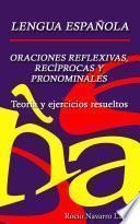 Libro de Oraciones Reflexivas, Recíprocas Y Pronominales   Teoría Y Ejercicios Resueltos