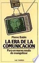 Libro de La Era De La Comunicación Para Un Nuevo Modo De Evangelizar