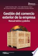 Libro de Gestión Del Comercio Exterior De La Empresa Manual Teórico Y Práctico