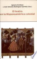 Libro de El Teatro En La Hispanoamérica Colonial