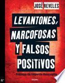 Libro de Levantones, Narcofosas Y Falsos Positivos